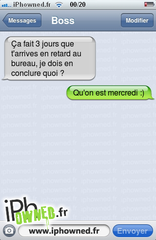 iphowned message sms drole texto rigolo blagues message sms 3 jours en retard et alors. Black Bedroom Furniture Sets. Home Design Ideas