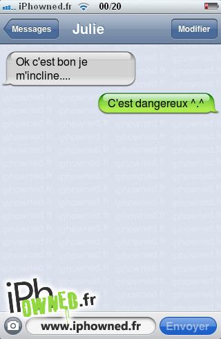 Ok c'est bon je m'incline...., C'est dangereux ^.^,