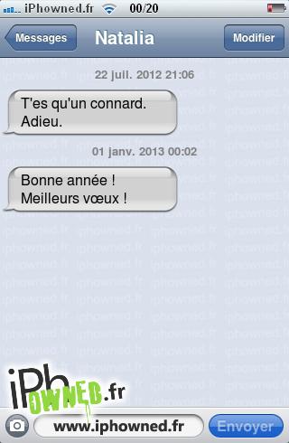22 juil. 2012 21:06, T'es qu'un *censured*. Adieu., 01 janv. 2013 00:02, Bonne année ! Meilleurs vœux !,